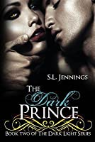 The Dark Prince (Dark Light, #2)