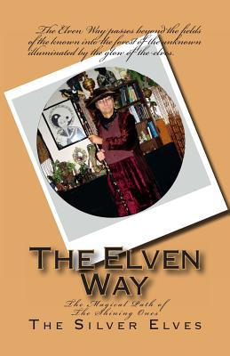 The Elven Way: The Magical Path of the Shining Ones