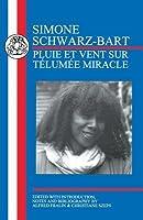 Schwarz-Bart: Pluie et Vent sur Telumée Miracle