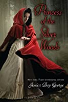 Princess of the Silver Woods ( The Princesses of Westfalin Trilogy , #3)