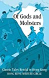 Of Gods and Mobsters: Classic Tales Retold in Hong Kong