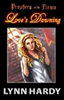 Love's Dawning (Prophecy of the Flame, #1)