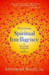 Practising Spiritual Intelligence: For Innovation, Leadership and Happiness