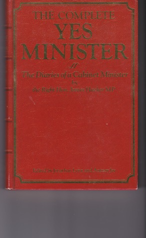 The Complete Yes Minister by Jonathan Lynn