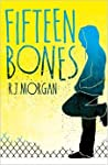 Fifteen Bones by R.J.  Morgan