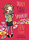Truly Tan: Spooked! (Truly Tan, #3)