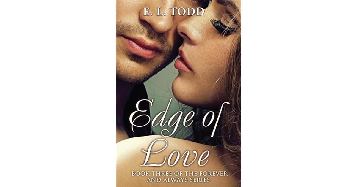 Edge Of Love Forever And Always 3 By El Todd