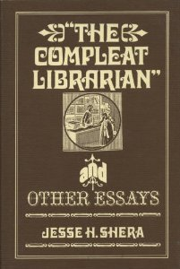 """""""The Compleat Librarian"""": And Other Essays"""