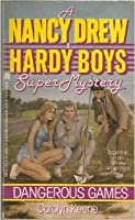 Dangerous Games (Nancy Drew and the Hardy Boys: Super Mystery, #4)