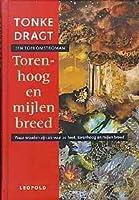 Torenhoog En Mijlen Breed: Een Toekomstverhaal