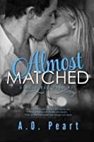 Almost Matched (Almost Bad Boys, #1)