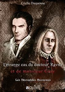 L'Etrange cas du docteur Ravna et de Monsieur Gray (Les Nécrophiles Anonymes, #2)