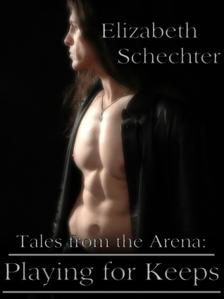 Playing for Keeps (Tales from the Arena #1)