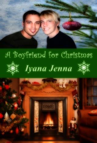 A Boyfriend For Christmas.A Boyfriend For Christmas By Iyana Jenna