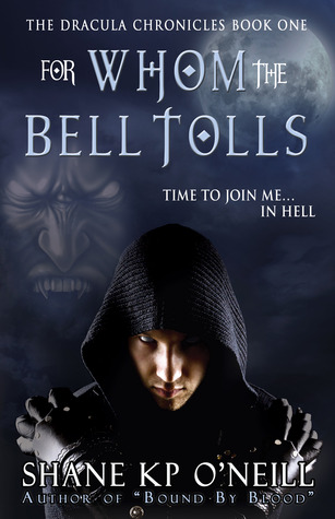 For Whom The Bell Tolls (Vlad Dracula, #1) (The Dracula Chronicles, #1)