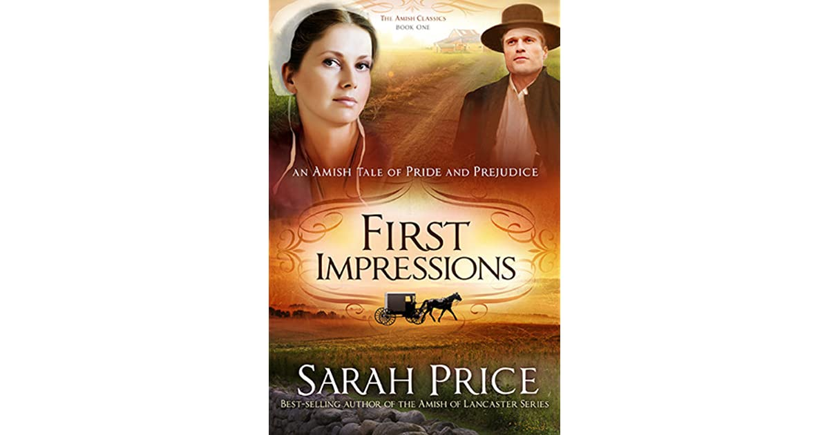 first impressions an amish tale of pride and prejudice by sarah price