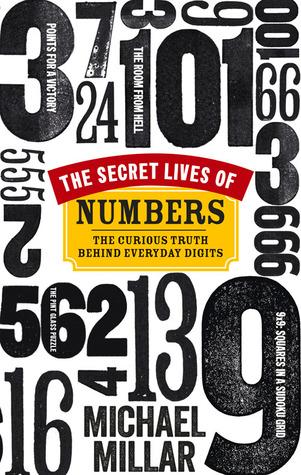 The Secret Lives of Numbers by Michael Millar