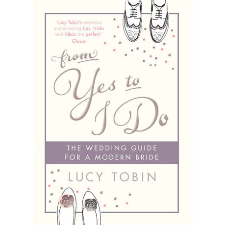 From yes to i do the wedding guide for a modern bride by lucy tobin junglespirit