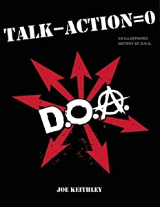 Talk - Action = 0 (Talk Minus Action Equals Zero): An Illustrated History of D.O.A.