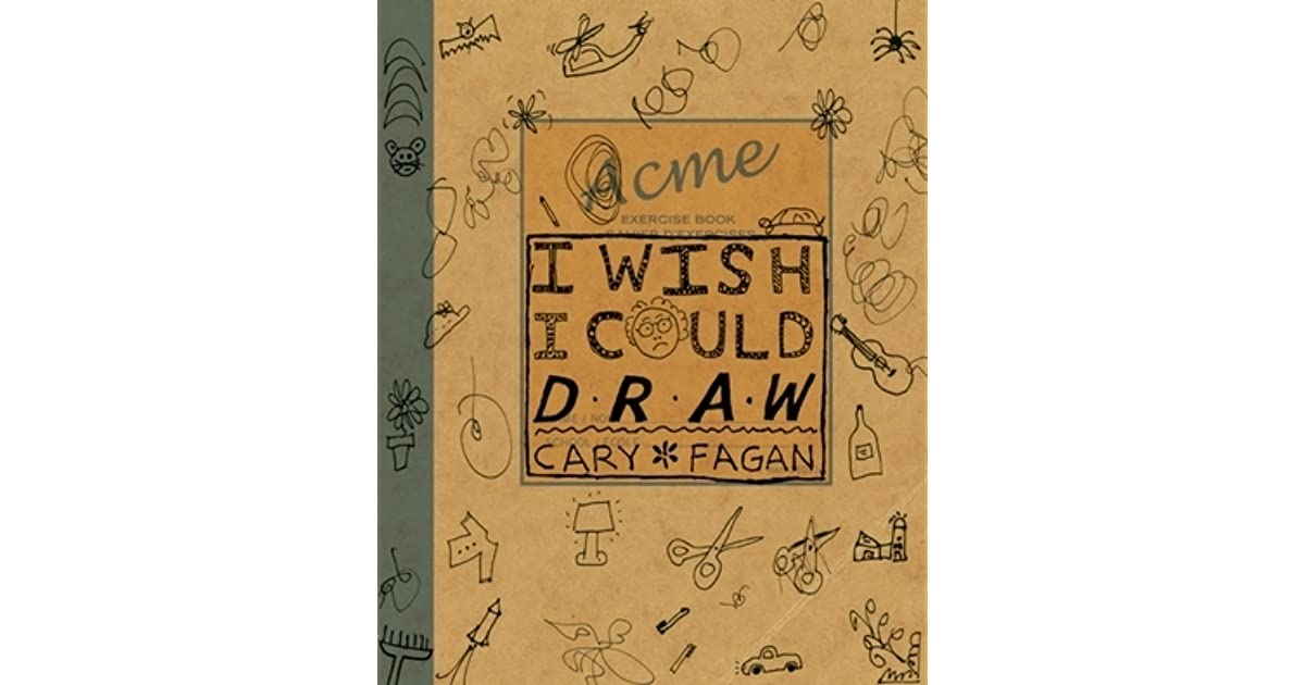 I wish i could draw by cary fagan fandeluxe Choice Image