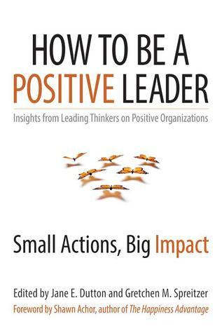 How-to-Be-a-Positive-Leader-Small-Actions-Big-Impact