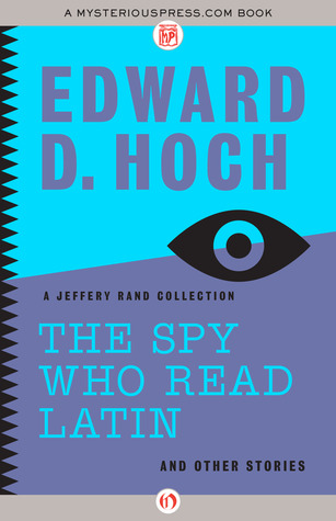 The Spy Who Read Latin: And Other Stories: A Jeffery Rand Collection
