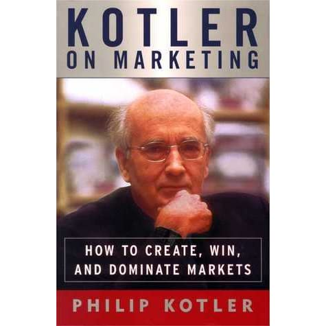 Kotler on marketing how to create win and dominate markets by kotler on marketing how to create win and dominate markets by philip kotler fandeluxe Choice Image