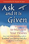 Ask and It Is Giv...