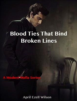 Blood Ties That Bind: Broken Lines