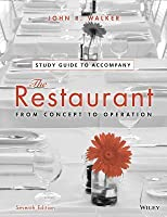 The Restaurant: From Concept to Operation, Student Study Guide