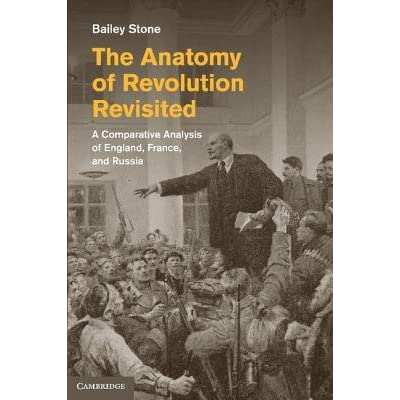 The Anatomy Of Revolution Revisited By Bailey Stone