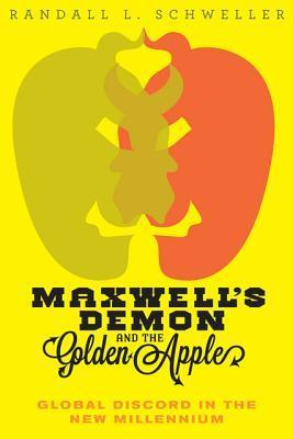 Maxwell's Demon and the Golden Apple Global Discord in the New Millennium