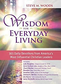 Wisdom for Everyday Living: 365 Daily Devotions from America's Most Influential Christian Leaders