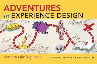 Adventures in Experience Design: Activities for Beginners