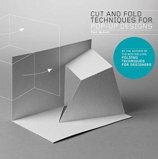 Cut and Fold Techniques for Pop-Up Designs by Paul    Jackson
