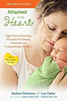 Attached at the Heart: Eight Proven Parenting Principles for Raising Connected and Compassionate Children