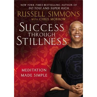 Success Through Stillness Meditation Made Simple By Russell Simmons