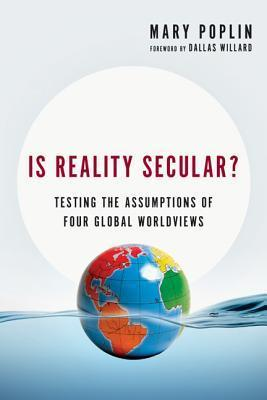 Is Reality Secular   Testing th - Poplin, Mary