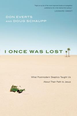 I Once Was Lost: What Postmodern Skeptics Taught Us About Their Path to Jesus