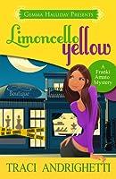 Limoncello Yellow (Franki Amato, #1)