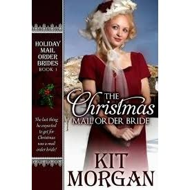 The Christmas Mail Order Bride By Kit Morgan