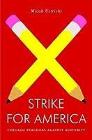 Strike for America: Chicago Teachers Against Austerity