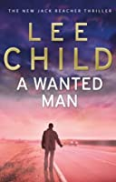 A Wanted Man: (Jack Reacher, #17)