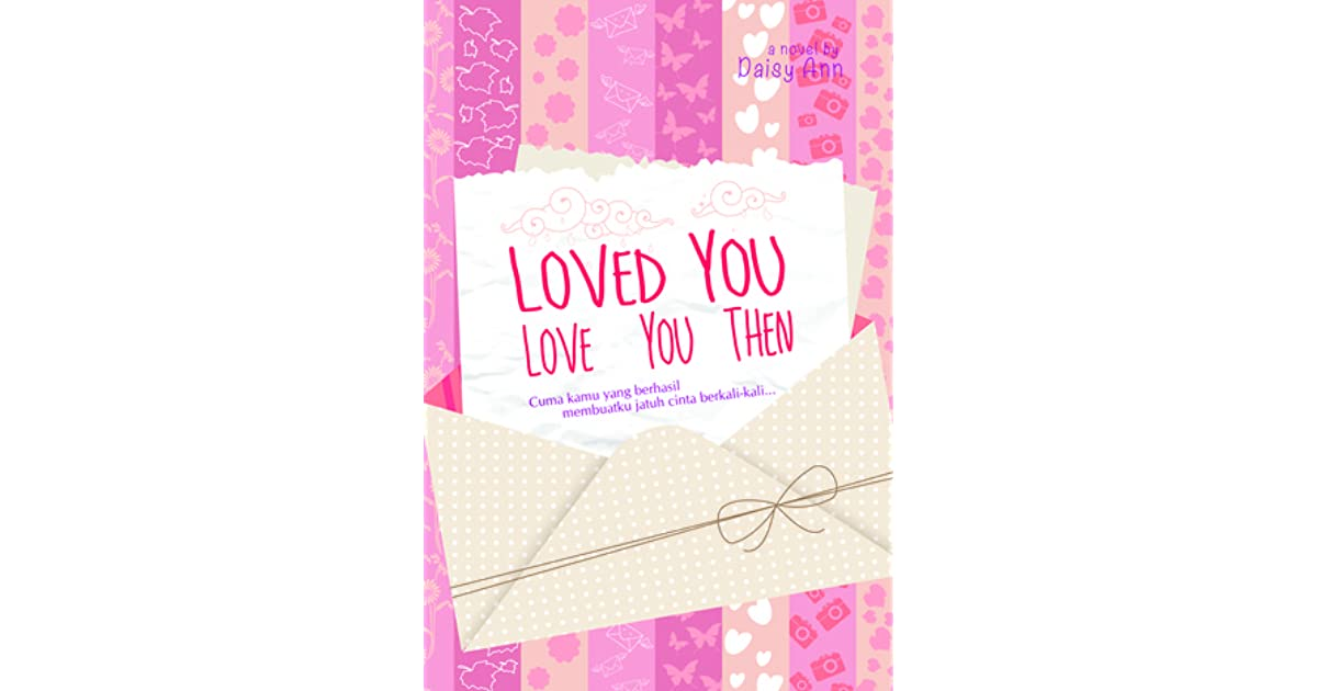 loved you love you then by daisy ann