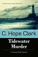 Tidewater Murder: 2 (A Carolina Slade Mystery)
