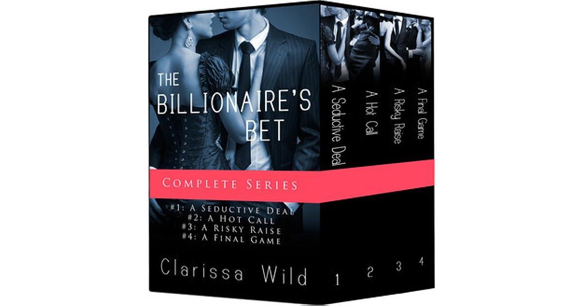 The Billionaire's Bet: Complete Series by Clarissa Wild