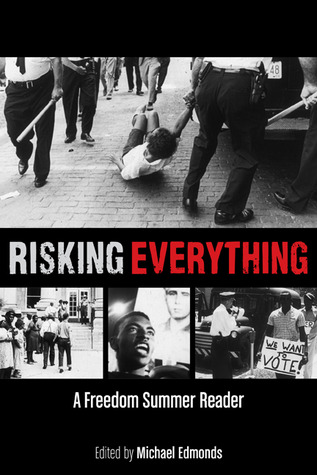 Risking Everything: A Freedom Summer Reader