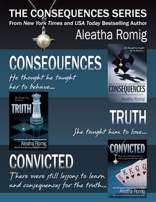 The Consequences Series Box Set - Aleatha Romig
