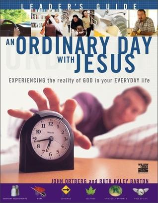 An Ordinary Day with Jesus Leader's Guide: Experiencing the Reality of God in Your Everyday Life