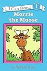 Morris the Moose by Bernard Wiseman